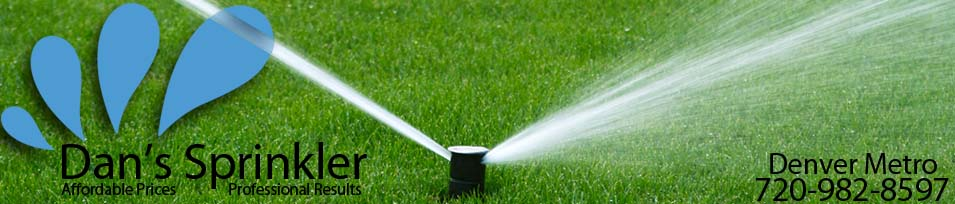Denver Sprinkler System Repair and Installation | Dan's Sprinkler
